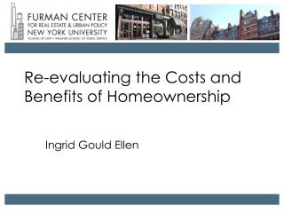 Re-evaluating the Costs and Benefits of Homeownership