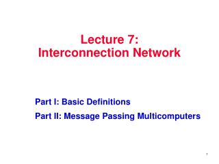 Lecture 7:  Interconnection Network