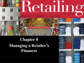 Chapter 8 Managing a Retailer's Finances