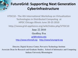 FutureGrid: Supporting Next Generation Cyberinfrastructure