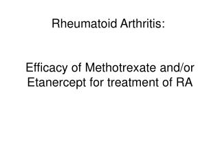 Efficacy of Methotrexate and/or Etanercept for treatment of RA