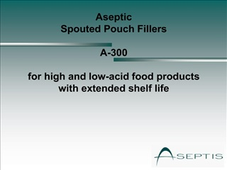 Aseptic Spouted Pouch Fillers A-300 for high and low-acid ...