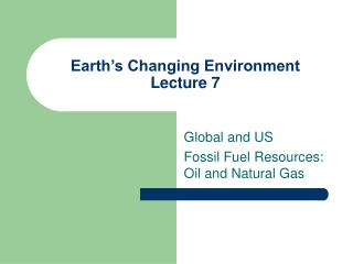 Earth's Changing Environment Lecture 7