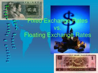 Fixed Exchange Rates vs. Floating Exchange Rates