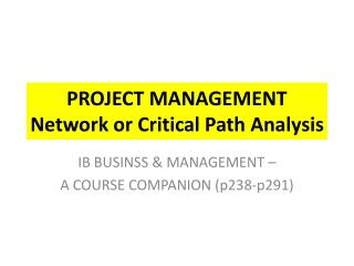 PROJECT MANAGEMENT  Network or Critical Path Analysis