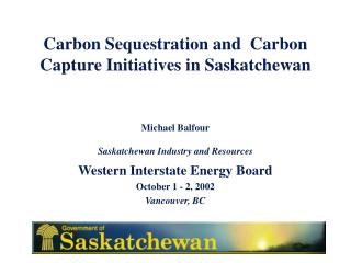 Carbon Sequestration and  Carbon Capture Initiatives in Saskatchewan