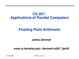 CS 267:  Applications of Parallel Computers Floating Point Arithmetic