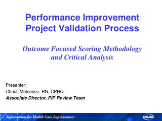 Performance Improvement Project Validation Process  Outcome Focused Scoring Methodology and Critical Analysis