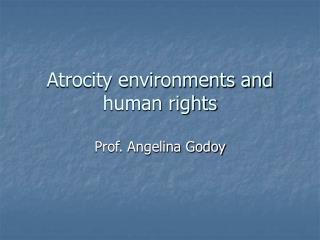 Atrocity environments and human rights