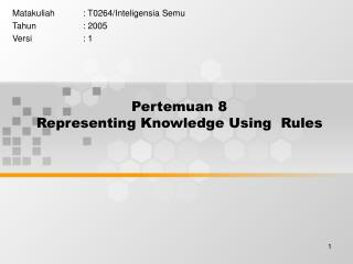 Pertemuan 8 Representing Knowledge Using  Rules