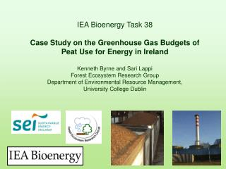 IEA Bioenergy Task 38 Case Study on the Greenhouse Gas Budgets of Peat Use for Energy in Ireland Kenneth Byrne and Sari