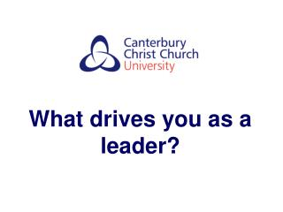 What drives you as a leader?