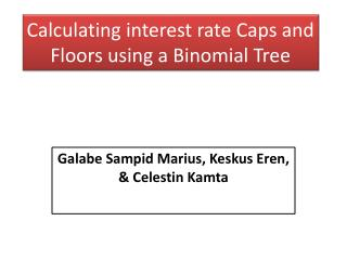 Calculating interest rate Caps and Floors using a Binomial Tree