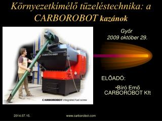 Környezetkímélő tüzeléstechnika: a  CARBOROBOT kazánok