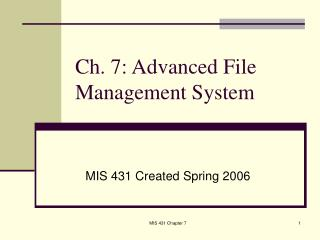 Ch. 7: Advanced File Management System