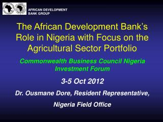 The African Development Bank's Role in Nigeria with Focus on the Agricultural Sector Portfolio Commonwealth Business C