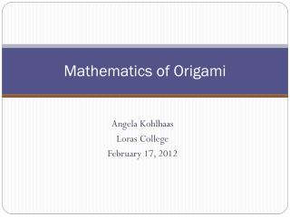 Mathematics of Origami