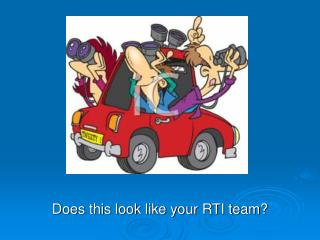 Does this look like your RTI team?