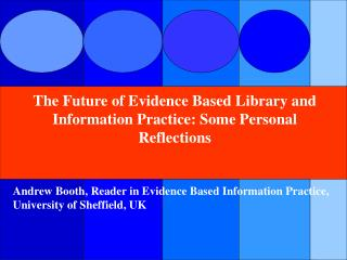 The Future of Evidence Based Library and Information Practice: Some Personal Reflections