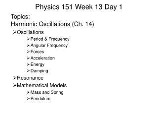 Physics 151 Week 13 Day 1