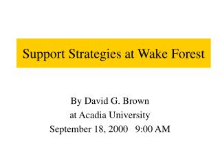 Support Strategies at Wake Forest