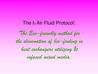 The I 2  Air Fluid Protocol;