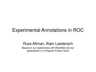 Experimental Annotations in ROC