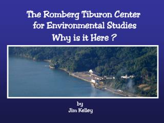 The Romberg Tiburon Center  for Environmental Studies