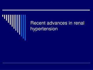 Recent advances in renal hypertension