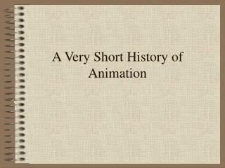 A Very Short History of Animation