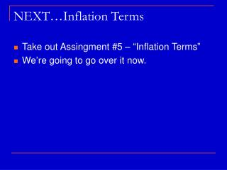 NEXT…Inflation Terms