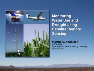 Monitoring  Water Use and Drought using Satellite Remote Sensing