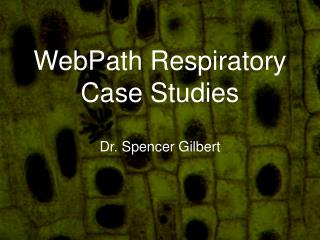 WebPath Respiratory  Case Studies
