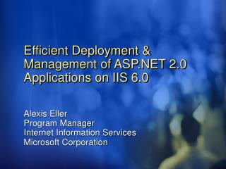 Efficient Deployment & Management of ASP.NET 2.0 Applications on IIS 6.0