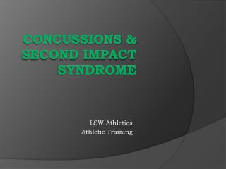 CONCUSSIONS & Second Impact Syndrome
