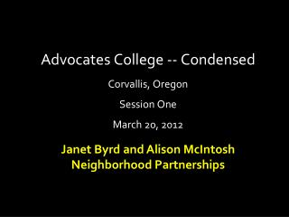 Advocates College -- Condensed Corvallis, Oregon Session One March 20, 2012