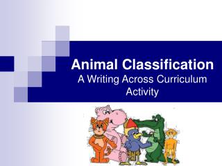 Animal Classification A Writing Across Curriculum Activity
