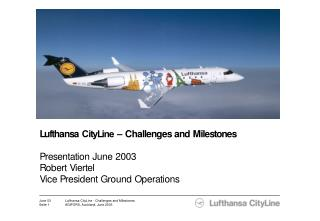 Lufthansa CityLine A strong partner in the Lufthansa group