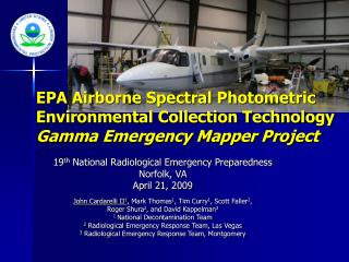 EPA Airborne Spectral Photometric Environmental Collection Technology Gamma Emergency Mapper Project