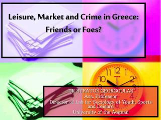 Leisure, Market and Crime in Greece: Friends or Foes?