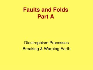 Faults and Folds Part A