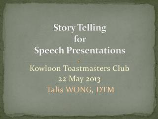 Story Telling  for  Speech Presentations