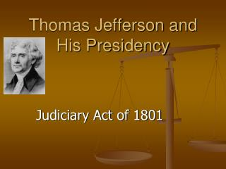 Thomas Jefferson and His Presidency