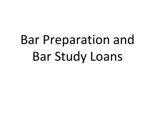 Bar Preparation and Bar Study Loans