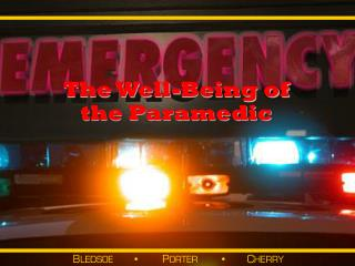 The Well-Being of  the Paramedic