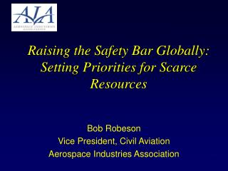 Raising the Safety Bar Globally:  Setting Priorities for Scarce Resources