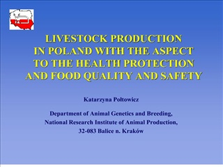 LIVESTOCK PRODUCTION  IN POLAND WITH THE ASPECT  TO THE HEALTH PROTECTION AND FOOD QUALITY AND SAFETY