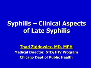 Syphilis – Clinical Aspects                        of Late Syphilis