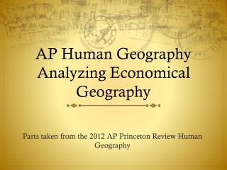 AP Human Geography Analyzing  Economical Geography