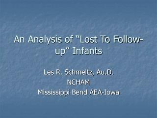"An Analysis of ""Lost To Follow-up"" Infants"